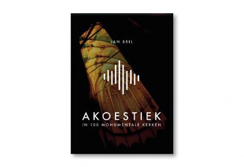De voorkant van het boek 'Akoestiek in 100 monumentale kerken'